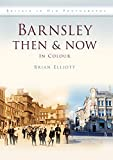 Barnsley Then & Now (Then & Now (History Press))