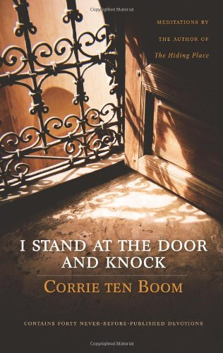 I Stand at the Door and Knock: Meditations by the Author of The Hiding Place ebook