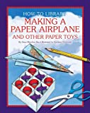 Making a Paper Airplane and Other Paper Toys, Dana Meachen Rau, 1610804732