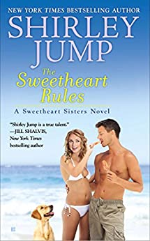 The Sweetheart Rules (A Sweetheart Sisters Novel Book 2) by [Jump, Shirley]