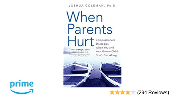 When Parents Hurt: Compassionate Strategies When You and