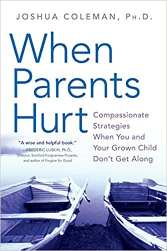 When Parents Hurt: Compassionate Strategies When You and Your Grown