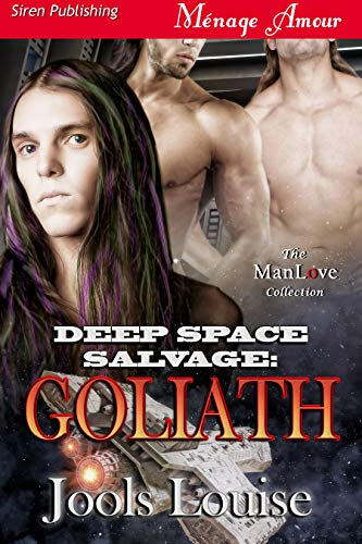 Deep Space Salvage: Goliath (Siren Publishing Menage Amour ManLove)