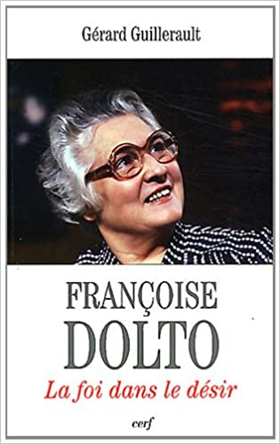 Livres gratuits en ligne Françoise Dolto : La foi dans le désir pdf, epub