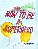 How to Be a Superhero, Amal Ahmed, 1484835581
