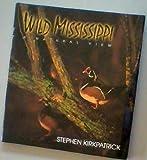 Wild Mississippi, Stephen Kirkpatrick, 0961935367