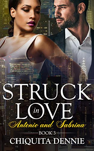 Antonio and Sabrina Struck In Love 3 (Antonio and Sabrina Struck In Love Book)