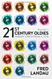 21st Century Oldies, Volume 1, Fred Landau, 1492144126