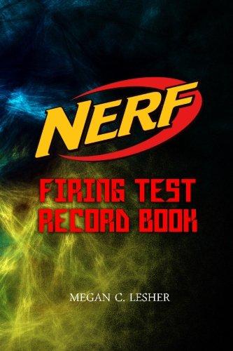 12: NERF FIRING TEST RECORD BOOK Version 1.3.4: Nerf Guns Attachments (Volume - Elite Sports State Tri