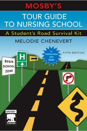 Mosby's Tour Guide to Nursing School: A Student's Road Survival Kit, 5e by Melodie Chenevert RN BSN MN MA (2006-03-01)