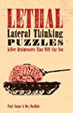 Lethal Lateral Thinking Puzzles: Killer Brainteasers That Will Slay You