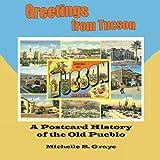 Greetings from Tucson, Michelle B. Graye, 1418467588