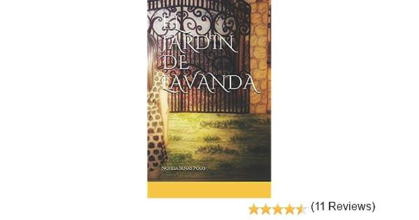 EL JARDIN DE LAVANDA: Amazon.es: Polo, Noelia Señas: Libros