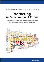 Marketing in Forschung und Praxis: Jubiläumsausgabe zum 40-jährigen Bestehen der Arbeitsgemeinschaft für Marketing