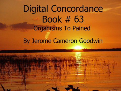 Organisms To Pained - Digital Concordance Book 63 (Digital Concordance Of The Bible)