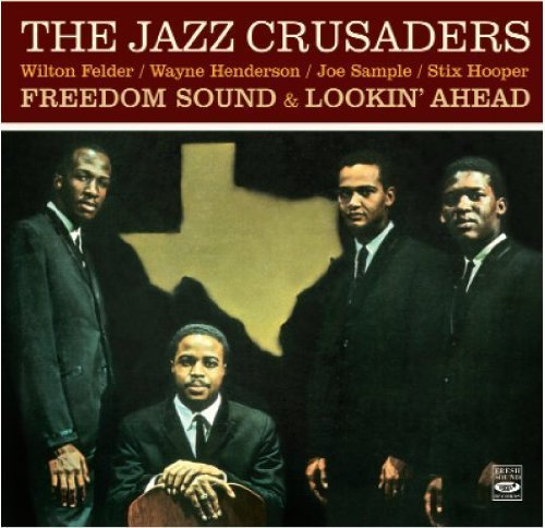 Crusader Tune (The Jazz Crusaders. Freedom Sound / Lookin' Ahead)
