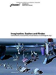 Imagination. Suchen und Finden