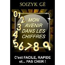 """Mon Avenir dans les Chiffres (""""PRENDRE SON DESTIN EN MAIN !"""" t. 1) (French Edition)"""