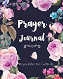 Prayer Journal: Prayer, Reflection, Gratitude (Prayer Journals)