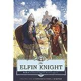 The Elfin Knight: Book 2 of Edmund Spenser's 'The Faerie Queene'