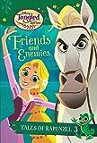 Friends And Enemies (Tales of Rapunzel #3) (Turtleback School & Library Binding Edition) (Disney Tangled the Series: Tales of Rapunzel)