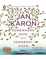 By Jan Karon Somewhere Safe with Somebody Good: The New Mitford Novel (Unabridged) [Audio CD]