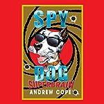 Spy Dog: Superbrain   Andrew Cope