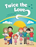 Twice the Love: A Workbook for Kids in Blended Families (Helping Kids Heal Series)