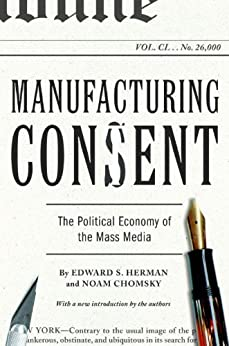 Manufacturing Consent: The Political Economy of the Mass Media by [Herman, Edward S., Chomsky, Noam]
