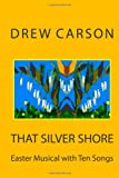 That Silver Shore, Drew Carson, 190818406X