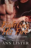 Fighting His Fire: Volume 6 (The Rock Gods)