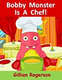 monster chef - Bobby Monster Is A Chef!