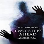 Two Steps Ahead: Memoirs of a Gentlemen Thief | W.C. Hoffman