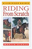 Riding from Scratch, Martin Diggle, 0851316824