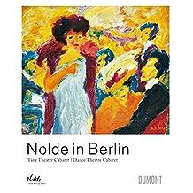 Nolde in Berlin: Dance Theatre Cabaret