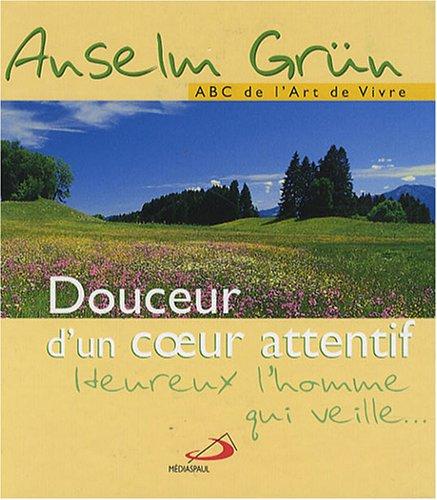 Douceur d'un Coeur Attentif Broché – 19 janvier 2008 Anselm Grün Mediaspaul 271221045X TL271221045X