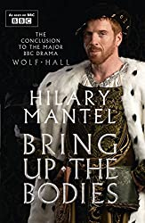 Bring Up the Bodies (Wolf Hall Book 2)