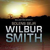 Solens sejr (Ballantyne-serien 5) | Wilbur Smith