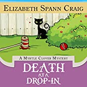 Death at a Drop-In: A Myrtle Clover Mystery, Book 5 | Elizabeth Spann Craig