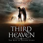 The Third Heaven: The Rise of Fallen Stars, Book 1 | Donovan M. Neal