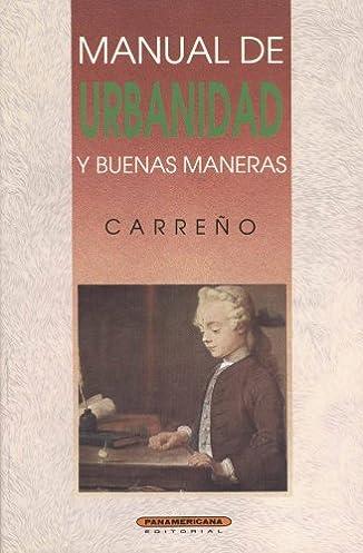 manual de urbanidad y buenas maneras spanish edition manuel a rh amazon com Alexa Carreno Karen Carreno Wallpaper