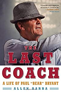 "The Last Coach: A Life of Paul ""Bear"" Bryant from W. W. Norton & Company"