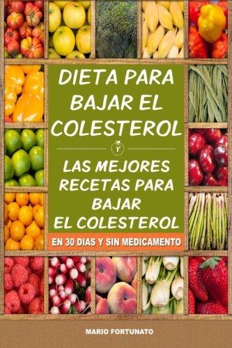 Dieta Para Bajar el Colesterol: Las Mejores Recetas Para Bajar el Colesterol en 30 Dias y Sin Medicamento (Spanish Edition) [Mario Fortunato] (Tapa Blanda)