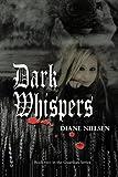 Dark Whispers, Diane Nielsen, 146697608X