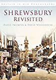 img - for Shrewsbury Revisited (Britain in Old Photographs) by David Trumper (2011-05-01) book / textbook / text book