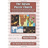 The Jigsaw Puzzle Church: The Journey of the Apostolic (AD 33-67) & Sub-Apostolic Church (AD 67-100)