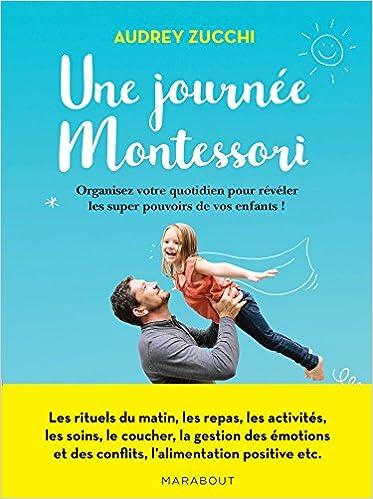 Une journée Montessori : organisez votre quotidien pour révéler les super pouvoirs de vos enfants !