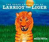 The Great Adventures of Larriot the Liger