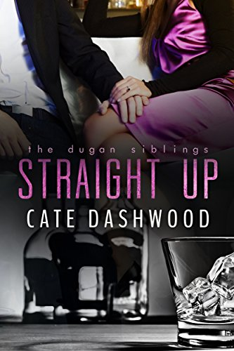 Straight Up (The Dugan Siblings Book 1)