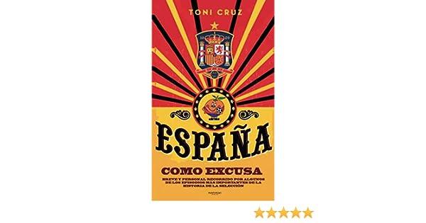 España como excusa: Breve y personal recorrido por algunos de los ...